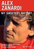 Alex Zanardi: My Sweetest Victory